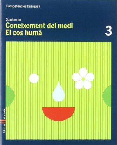 Quadern Coneixement Medi 3 C.Basiques - El cos humà (Projecte Competències Bàsiques)