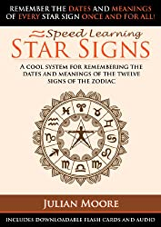 Star Signs - A Cool System For Remembering The Dates And Meanings Of The Twelve Signs Of The Zodiac (Speed Learning Book 6) (English Edition)