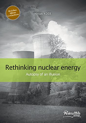 Rethinking Nuclear Power, Autopsy of an illusion