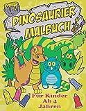 Dinosaurier Malbuch Für Kinder Ab 4 Jahren: Das Dino Malbuch Für Den Kindergarten. Ideal Zum Lernen Und Ausmalen Von 50 Einzigartigen Dinosauriern! - Maria  Olivia Schmidt