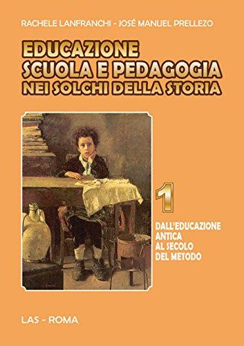 Educazione scuola e pedagogia nei solchi della storia: 1