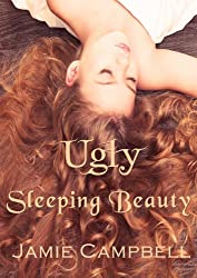 Ugly Sleeping Beauty (The Fairy Tales Retold Series Book 4)