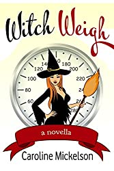 Witch Weigh (A Paranormal Romantic Comedy) (English Edition)