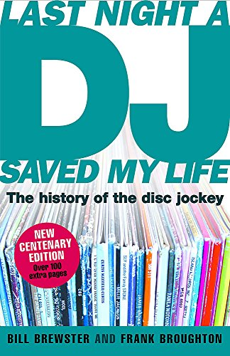 Last Night a DJ Saved My Life (updated): The History of the Disc Jockey: 100 Years of the Disc Jockey por Bill Brewster