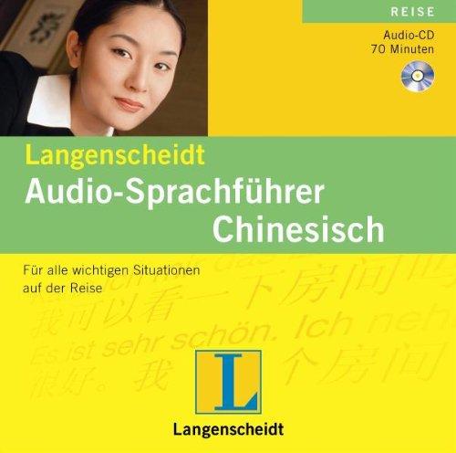 Langenscheidt Audio-Sprachführer Chinesisch: Für alle wichtigen Situationen auf der Reise