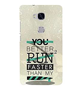 Better to Run Faster 3D Hard Polycarbonate Designer Back Case Cover for Huawei Honor 5X :: Huawei Honor X5 :: Huawei GR5