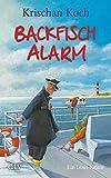 Backfischalarm: Ein Inselkrimi (Thies Detlefsen & Nicole Stappenbek)