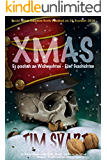 XMAS: Es geschah an Weihnachten - Fünf Geschichten