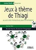 Jeux à thème de Thiagi (Livres outils) - Format Kindle - 9782212180374 - 17,99 €