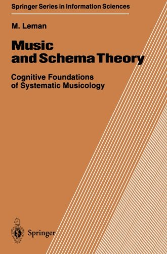 Music-and-Schema-Theory-Cognitive-Foundations-of-Systematic-Musicology-Springer-Series-in-Information-Sciences
