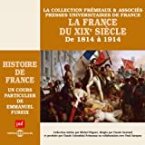 La France du XIXe siècle : De 1814 à 1914 (Histoire de France 6)