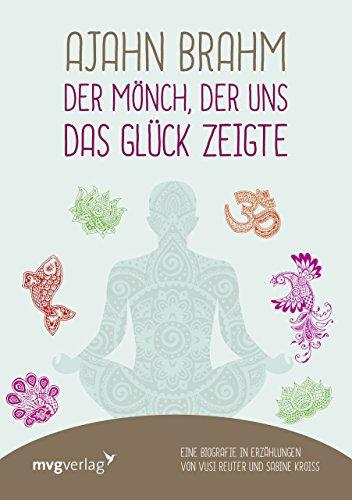 ajahn-brahm-der-moench-der-uns-das-glueck-zeigte-eine-biografie-in-erzaehlungen-von-vusi-reuter-und-