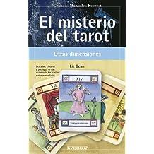 El misterio del Tarot. Descubre el Tarot y averigua lo que realmente tus cartas quieren revelarte (Grandes manuales Everest)