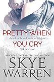 Pretty When You Cry: A Dark Romance Novel (English Edition)