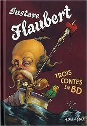 Trois Contes de Gustave Flaubert en bandes dessinées