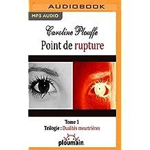 Point de Rupture (Dualités Meurtrières, Band 1)