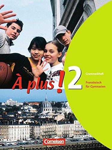 À plus ! - Ausgabe 2004 / Band 2 - Grammatikheft,