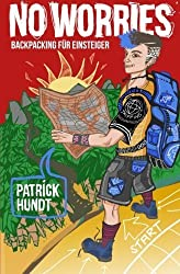 No Worries: Backpacking für Einsteiger by Patrick Hundt (2014-04-16)