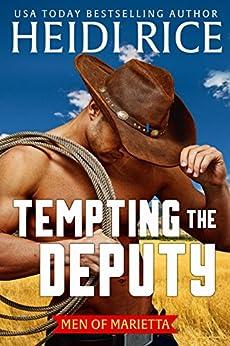 Tempting the Deputy (Men of Marietta Book 1) by [Rice, Heidi]