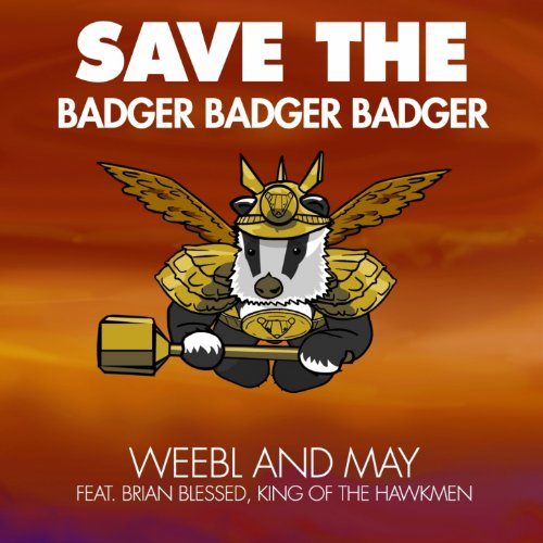 Save the Badger Badger Badger (feat. Brian Blessed, King of the Hawkmen)