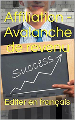 Affiliation - Avalanche de revenu par Editer en français