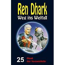 Ren Dhark – Weg ins Weltall 25: Gisol der Verzweifelte