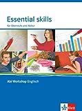 Essential skills: Für Oberstufe und Abitur. Klasse 11/12 (G8), Klasse 12/13 (G9) (Abi Workshop Englisch)