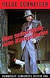 Das scharlachrote Kampfhuhn: Kommissar Schneiders letzter Fall (KiWi)