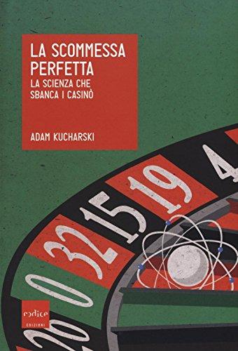 la-scommessa-perfetta-la-scienza-che-sbanca-i-casino