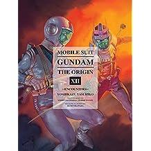 Mobile Suit Gundam: The ORIGIN, Volume 12: Encounters.