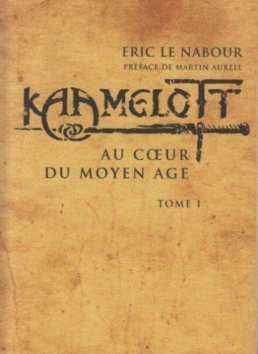 Kaamelott : Au coeur du Moyen âge