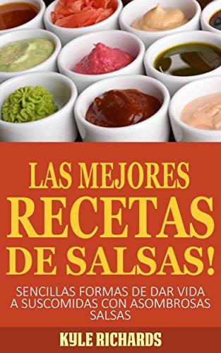 ¡Las Mejores Recetas de Salsas! de [Richards, Kyle]