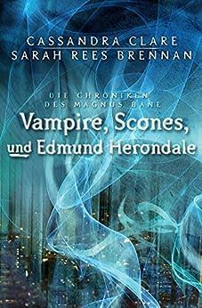Vampire, Scones und Edmund Herondale: Die Chroniken des Magnus Bane (03)