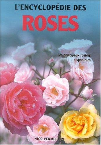 L'encyclopédie des roses par Nico Vermeulen