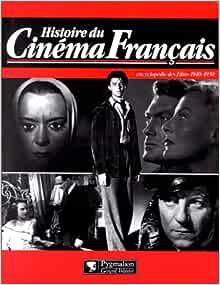 Amazon.fr - HISTOIRE DU CINEMA FRANCAIS. ENCYCLOPEDIE DES