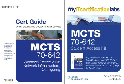 MCTS 70-642 Cert Guide: Windows Server 2008 Network Infrastructure, Configuring Cert Guide with MyITCertificationlab Bundle por Don Poulton