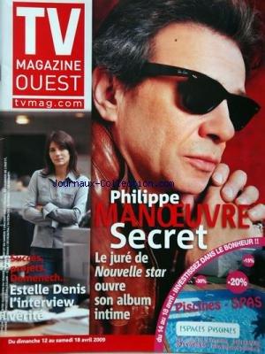 TV MAGAZINE OUEST du 12-04-2009 philippe manoeuvre secret - succes , projets, domenech, estelle deni