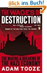 The Wages of Destruction: The Making...