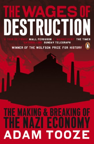 The Wages of Destruction: The Making and Breaking of the Nazi Economy (English Edition)