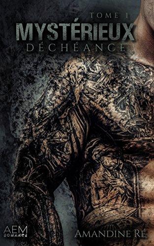 Déchéance: Dark romance (Mystérieux t. 1) par Amandine Ré