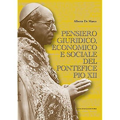 Pensiero Giuridico, Economico E Sociale Del Pontefice Pio Xii