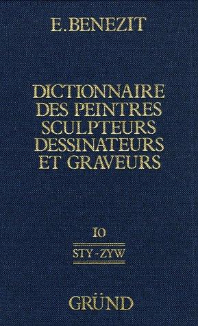 Dictionnaire critique et documentaire des peintres, sculpteurs, dessinateurs et graveurs : Tome 10 par E Benezit