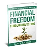 A 10-Day practical Step by Step.Financial Freedom Through Investing. (English Edition)