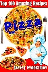 Top 100 Amazing Recipes Pizza BW by Alexey Evdokimov (2014-08-30)