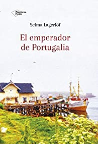 El Emperador de Portugalia par Selma Lagerlöf