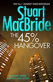 The 45% Hangover [A Logan and Steel novella] (Logan McRae Book 9)