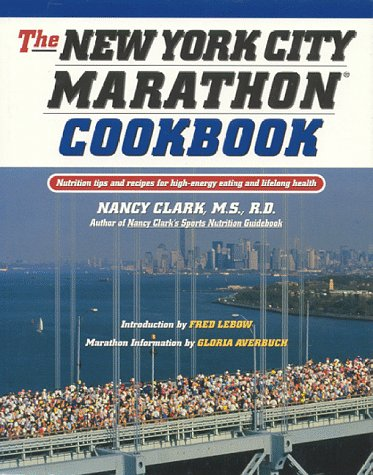 The New York City Marathon Cookbook: Nutrition Tips and Recipes for High-Energy Eating and Lifelong Health por Nancy Clark