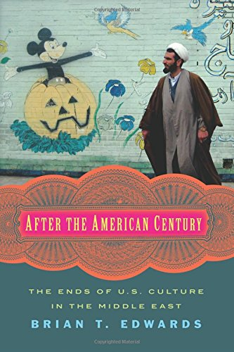 after-the-american-century-the-ends-of-us-culture-in-the-middle-east