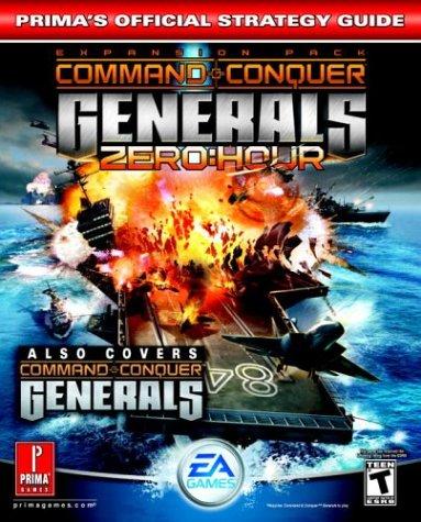 Command & Conquer Generals: Zero Hour: Prima's Official Strategy Guide: Zero Hour - Official Strategy Guide -