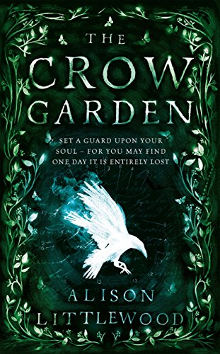 The Crow Garden by [Littlewood, Alison]